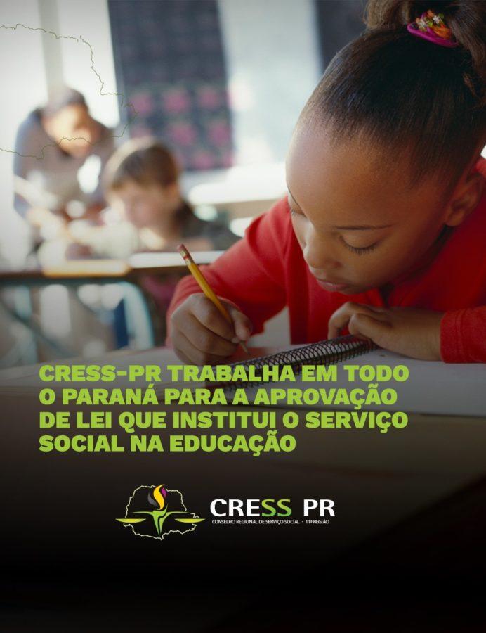 CRESS-PR TRABALHA EM TODO O PARANÁ PARA A IMPLEMENTAÇÃO DE LEI QUE INSTITUI O SERVIÇO SOCIAL E A PSICOLOGIA NA EDUCAÇÃO